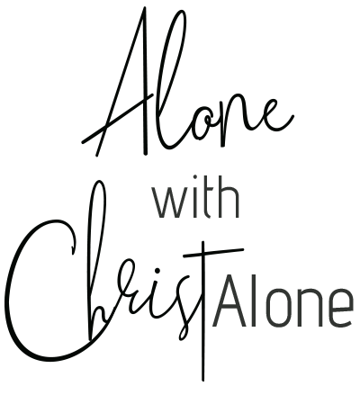 Alone with Christ Alone